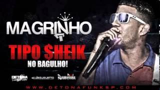MC Magrinho   Tipo sheik no bagulho (dj yuri roberto) 2013