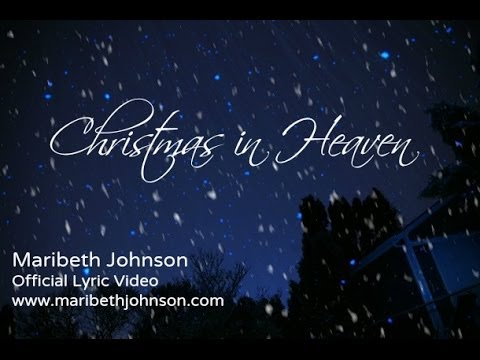 christmas in heaven official lyric video for maribeth johnson - Merry Christmas In Heaven