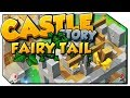 Castle Story | Fairy Tail | #63