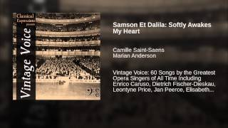 Samson Et Dalila: Softly Awakes My Heart