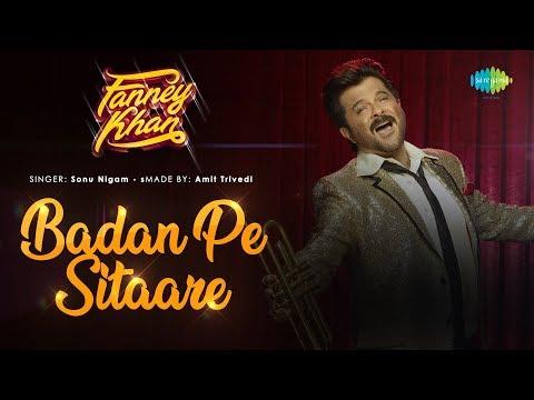 Badan Pe Sitaare | Fanney Khan | Anil Kapoor | Sonu Nigam | Aishwarya Rai | Amit Trivedi | Rajkumar