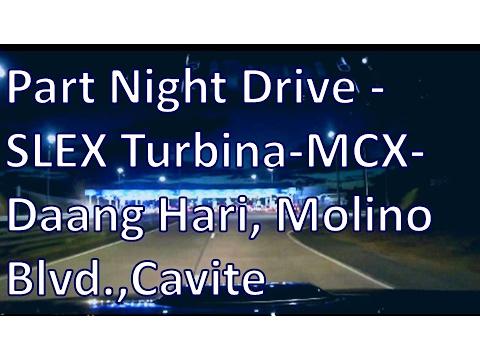 Part Night Drive: SLEX Turbina-MCX-Daang Hari-Molino Blvd ,Cavite
