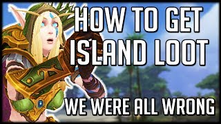 We're Playing Islands ALL WRONG - How To Get Actually Get Loot | WoW Battle for Azeroth