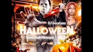 DJ FearLess - Halloween Dancehall Mixtape