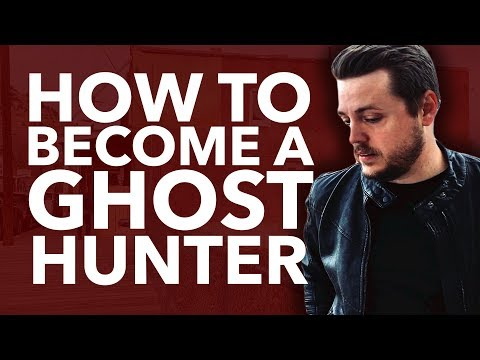 How To Become A Ghost Hunter | 10 Steps