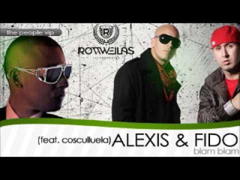 Alexis y Fido Ft. Cosculluela- Blam Blam