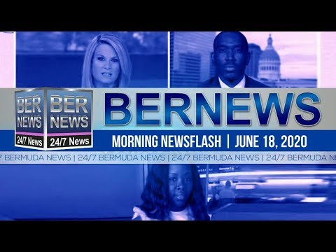 Bermuda Newsflash For Thursday, June 18, 2020