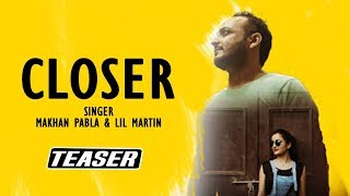 Closer (Baby) Punjabi Version || Makhan Pabla Ft. LiL Martin || Teaser || Yaariyan Records 2017