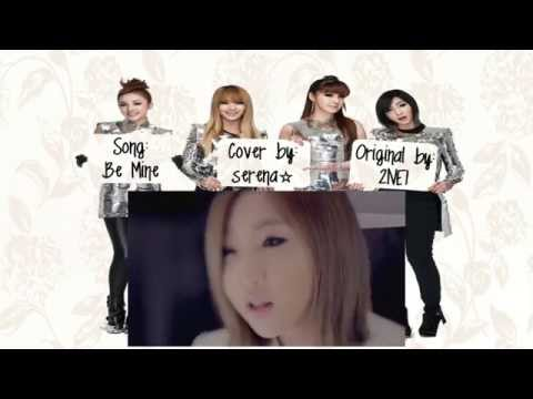 【serena☆】 Be Mine - 2NE1 (cover) 【HBD Line!】