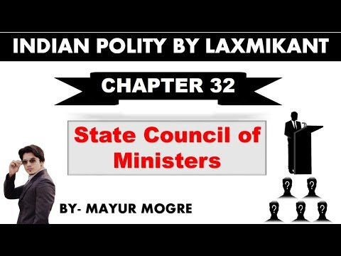 Indian Polity (chapter 32)- State Council of Ministers for UPSC,State PSC,ssc cgl, mains GS 2