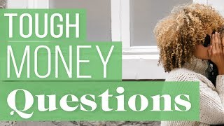 5 Tough Money Questions From TFD Viewers, Answered
