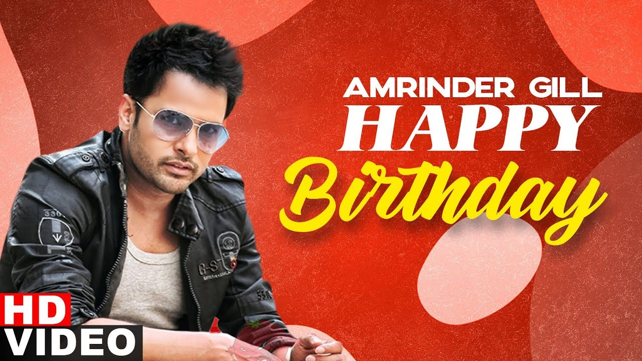 Birthday Wish | Amrinder Gill | Birthday Special | Exclusive Punjabi Song on NewSongsTV & Youtube | Speed Records