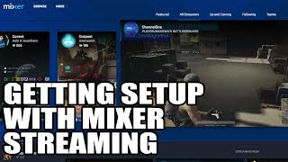 How To Get Started On Mixer Streaming (Tutorial EP 1)