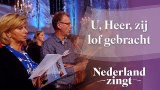 Nederland Zingt: U Heer, zij lof gebracht