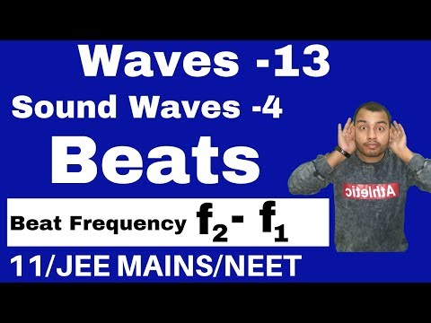 Waves13 : Sound Waves 04 - BEATS II Beats Frequency - Derivation and Numericals JEE MAINS/NEET