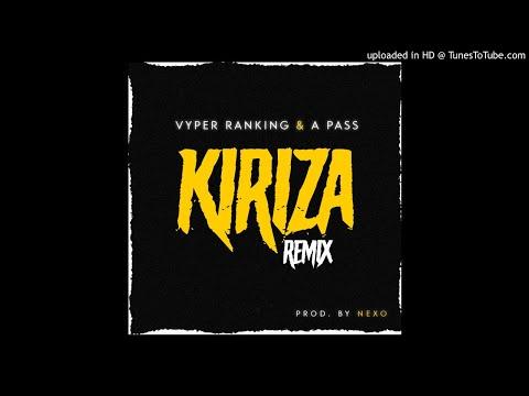 Vyper Ranking & A Pass - Kiriza (Remix) OFFICIAL AUDIO