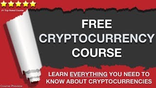 Free Cryptocurrency Course: Learn Everything You Need to Know About Cryptocurrencies Today!