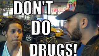 IF YOU'RE WATCHING THIS...DON'T DO DRUGS!