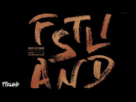 FTISLAND - Over 10 Years [FULL ALBUM] (10th Anniversary Album)