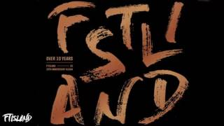 FTISLAND - Over 10 Years [FULL ALBUM] (10th Anniversary Album) 1. ...