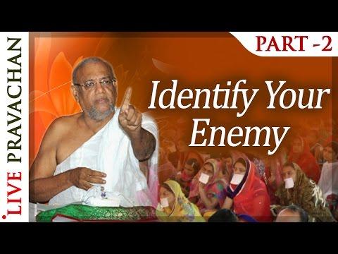 Identify Your Enemy - Part 2 | Jain Pravachan by Acharya Ratnasundar Suri | Jai Jinendra