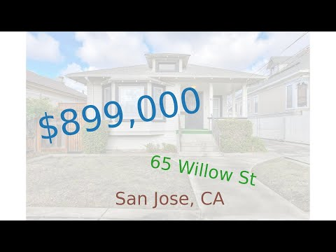 $899,000 San Jose home for sale on 2020-12-19 (65 Willow St, CA, 95110)