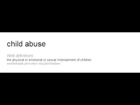 Child Abuse - Physical Abuse & Sexual Abuse