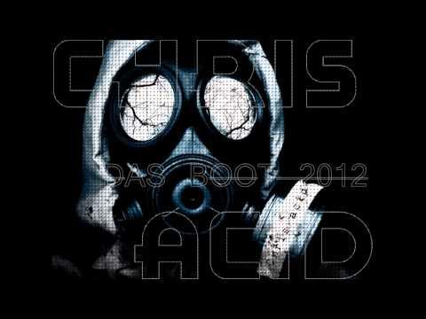 Chris Acid - Das Boot 2012 (Special Mix)