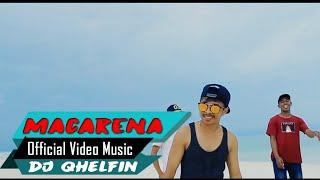 Macarena Kasih Ena 🎵Dj Qhelfin🎶(Official Video Music 2020)
