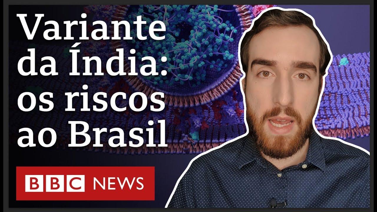 Covid-19: os impactos que a variante da Índia pode ter no Brasil