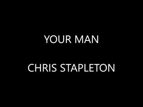 Chris Stapleton - Your Man ( Lyrics :)