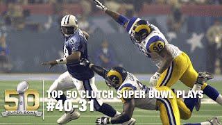 Top 50 Clutch Super Bowl Moments #40-31   NFL