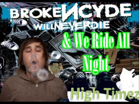 High Timez (Feat. Daddy X) - brokeNCYDE [Lyrics]
