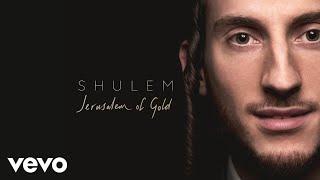 Shulem - Jerusalem Of Gold (Audio)