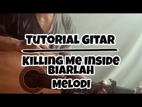 Killing Me Inside - Biarlah || Tutorial Gitar