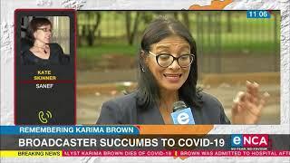 Remembering Karima Brown | Broadcaster Succumbs To COVID-19