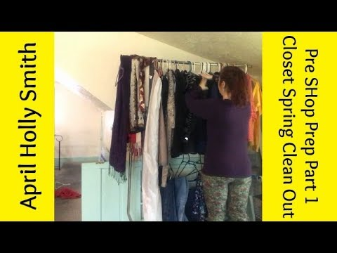 Pre Shop - Part 1- Closet Spring Clean Out   April Holly Smith