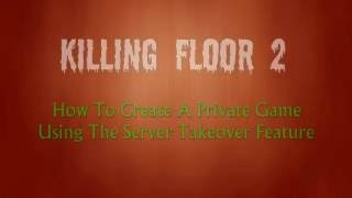 Killing Floor 2: How To Start a Private Game