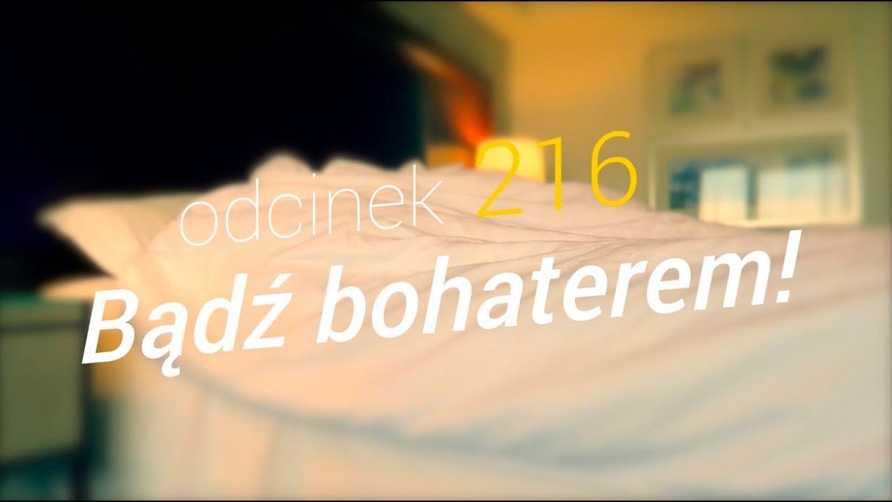 SzustaRano [#216] BĄDŹ BOHATEREM!