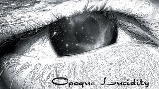 OPAQUE LUCIDITY - Opaque Lucidity (2008) Full Album Official (Esoteric Ambient / Funeral Doom)