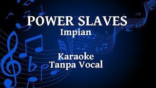 Power Slaves - Impian Karaoke