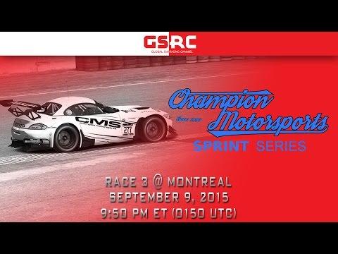 Champion Motor Sports Sprint Series - 2015 Season 3 Race 3 - Montreal