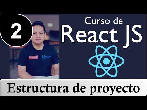 Curso de React.js  desde cero [ Tutorial React.js ] - Estructura de Proyecto #2 thumbnail