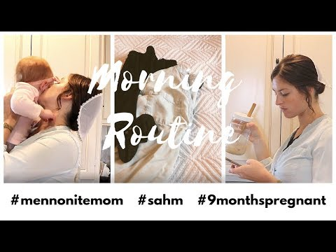 Morning Routine of a Mennonite Mom 2019   Pregnant Mom with Toddler
