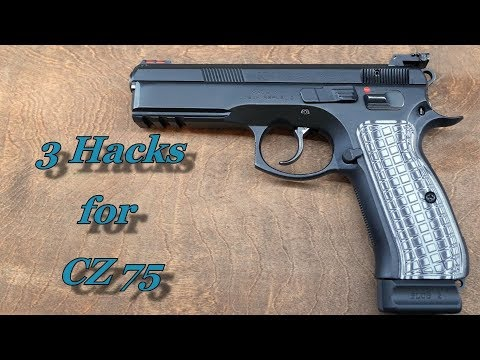3 Hacks for your CZ 75