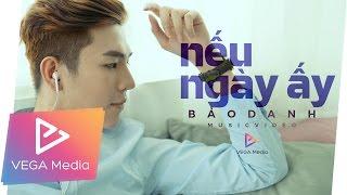 Nếu Ngày Ấy - Bảo Danh (Official MV) Acoustic Version