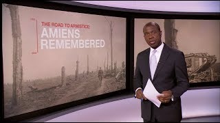 Battle of Amiens (1918) that changed everything (WWI) (France) - BBC News - 7th August 2018