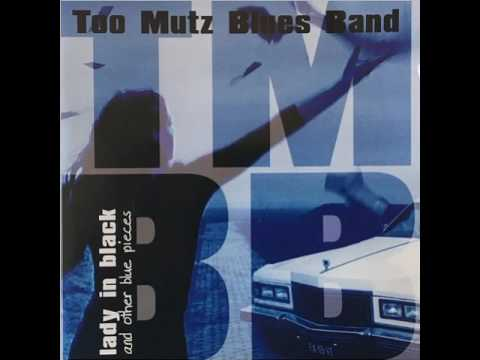 Too Mutz Blues Band-Since I've Been Loving You