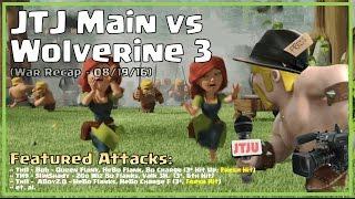 Clash of Clans -- War Recap (Random) -- JTJ Main vs Wolverine 3 -- 08/19/16