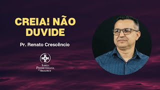 Palavra Viva | Creia! Não Duvide | Pr. Renato Crescêncio